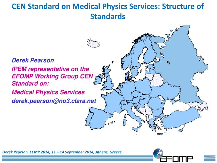 CEN Standard on Medical Physics Services: Structure of Standards