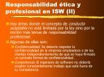 responsabilidad tica y profesional en isw ii