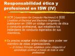 responsabilidad tica y profesional en isw iv