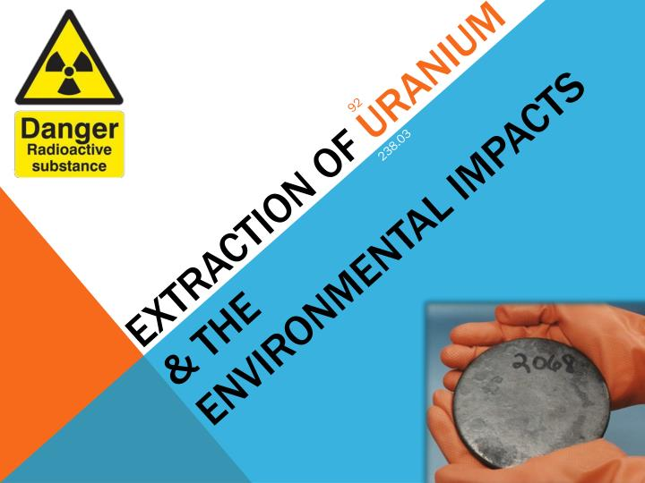 extraction of uranium the environmental impacts n.