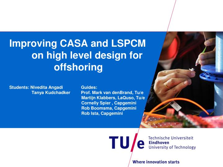 Improving CASA and LSPCM on high level design for     offshoring