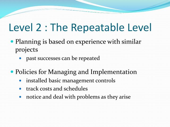 Level 2 : The Repeatable Level