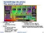 sandybridge die photo the world is parallel