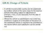 gr 18 change of vehicle