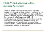 gr 19 vehicles subject to hire purchase agreement