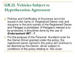 gr 21 vehicles subject to hypothecation agreement