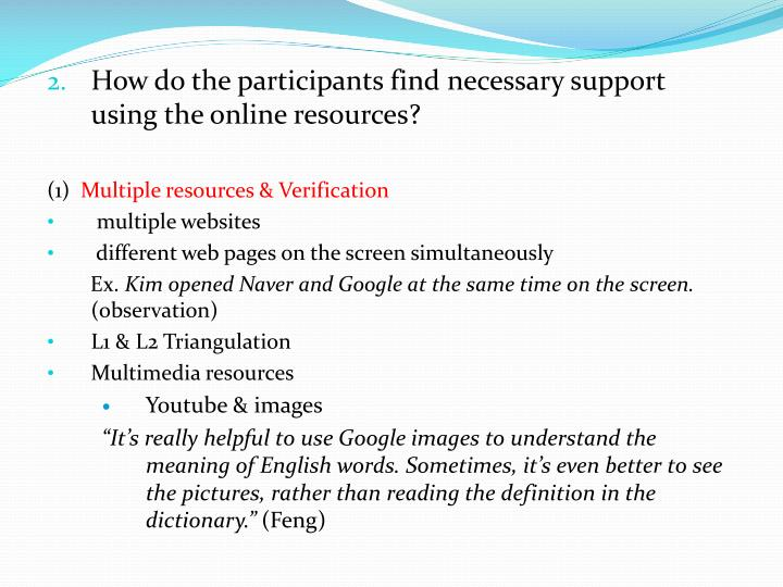 How do the participants find necessary support using the online resources?