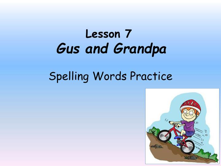 lesson 7 gus and grandpa n.