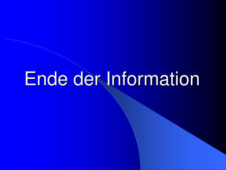 Ende der Information