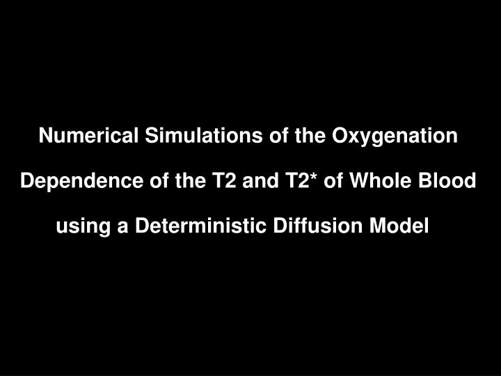 Numerical Simulations of the Oxygenation
