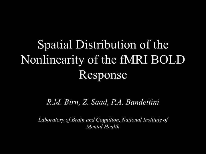 Spatial Distribution of the Nonlinearity of the fMRI BOLD Response