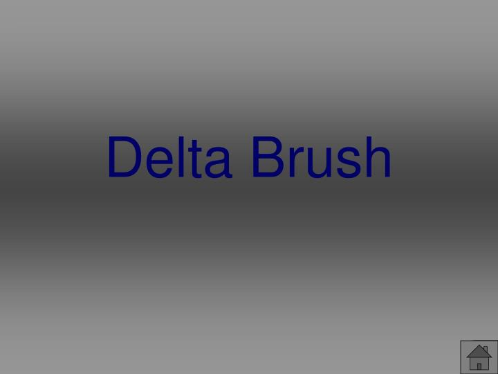 Delta Brush