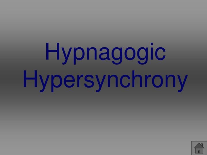 Hypnagogic Hypersynchrony