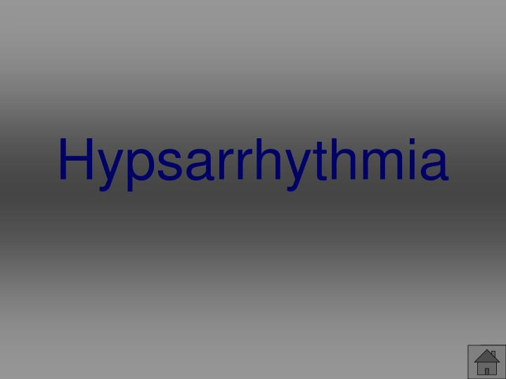 Hypsarrhythmia
