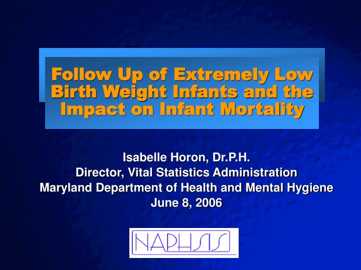 follow up of extremely low birth weight infants and the impact on infant mortality n.