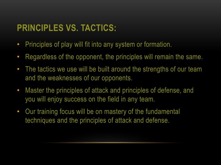 Principles vs. Tactics: