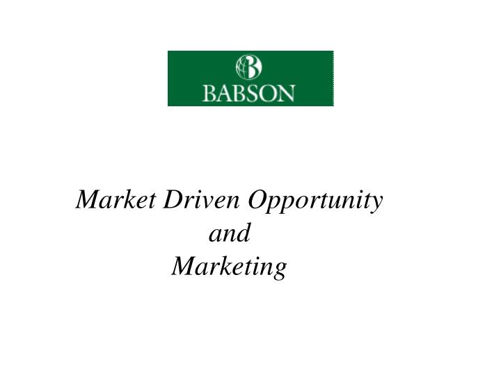 market driven opportunity and marketing n.