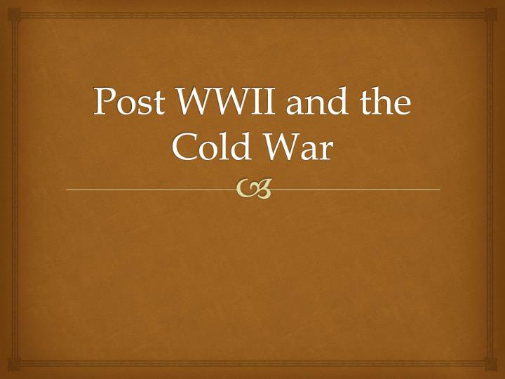 post wwii and the cold war n.