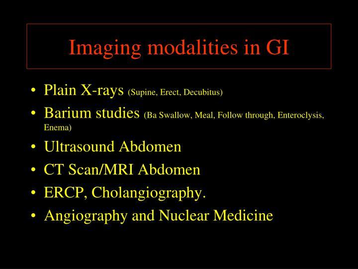 Imaging modalities in gi