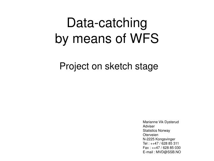 Data catching by means of wfs