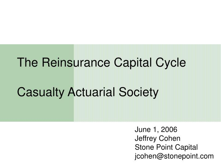 the reinsurance capital cycle casualty actuarial society n.