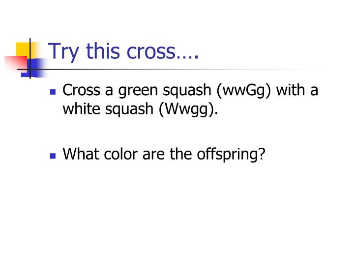 Try this cross….