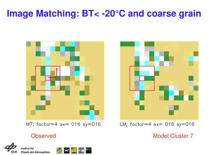 Image Matching: BT< -20°C and coarse grain