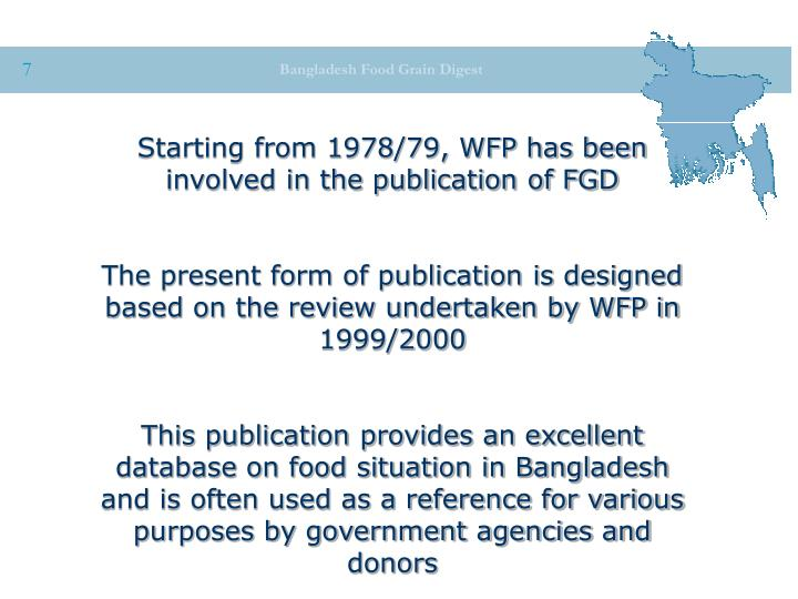 Starting from 1978/79, WFP has been involved in the publication of FGD