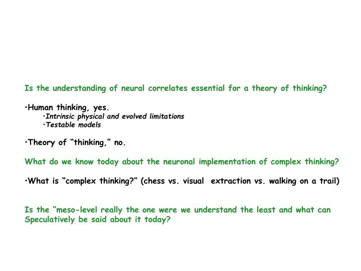 Is the understanding of neural correlates essential for a theory of thinking?