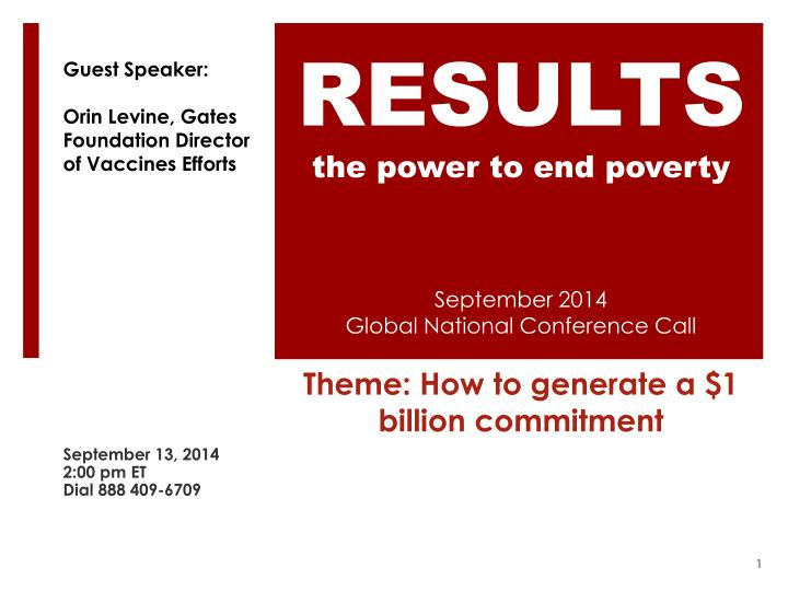 september 2014 global national conference call theme h ow to generate a 1 billion commitment n.