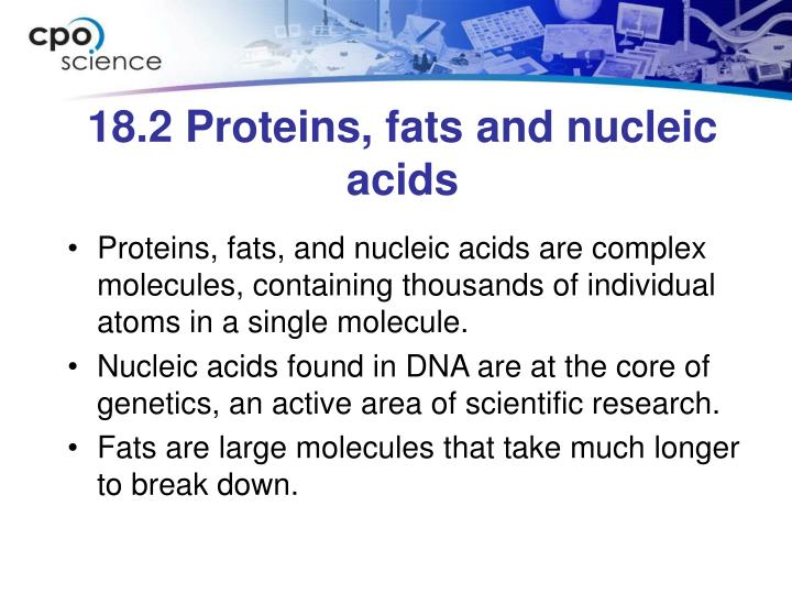 18.2 Proteins, fats and nucleic acids