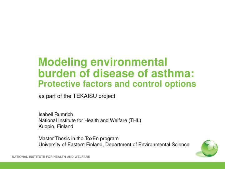 modeling environmental burden of disease of asthma p rotective factors and control options n.