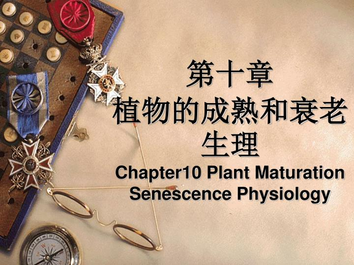 chapter10 plant maturation senescence physiology n.