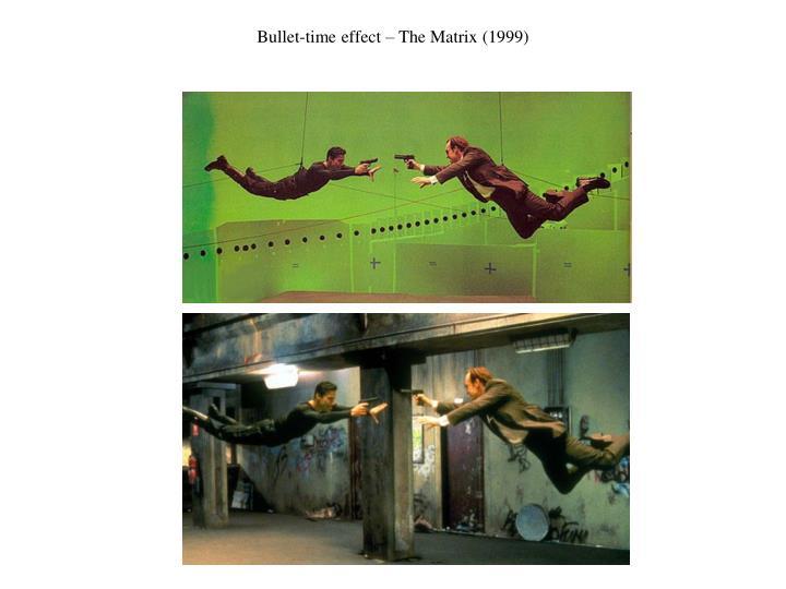 Bullet-time effect – The Matrix (1999)
