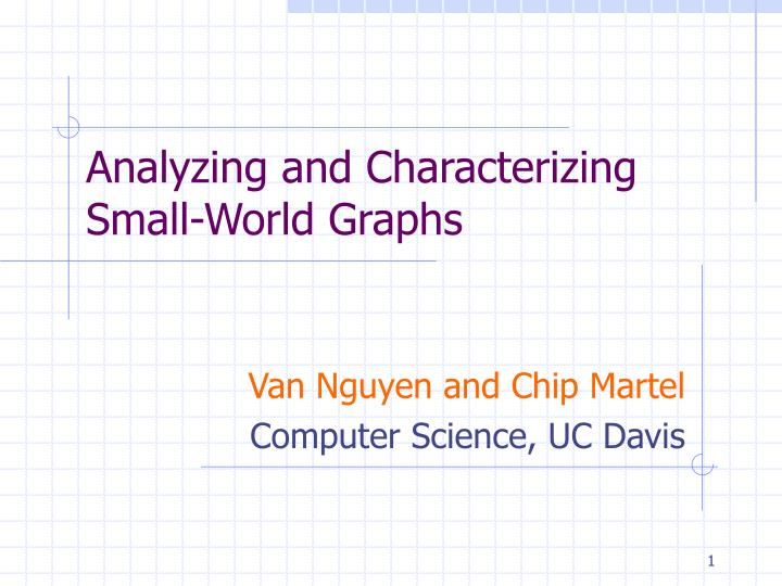 analyzing and characterizing small world graphs n.