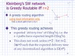 kleinberg s sw network is greedy routable iff r 22