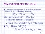 poly log diameter for 1 r 2