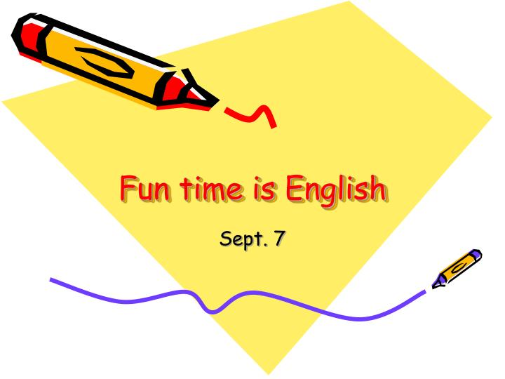 fun time is english n.