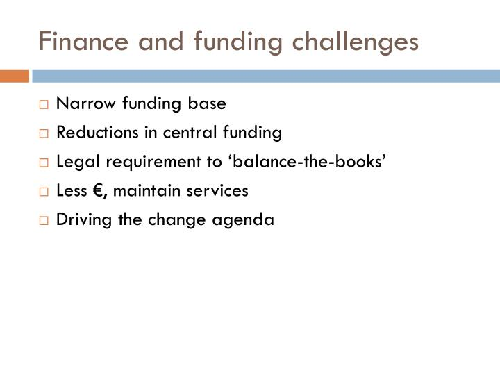 Finance and funding challenges