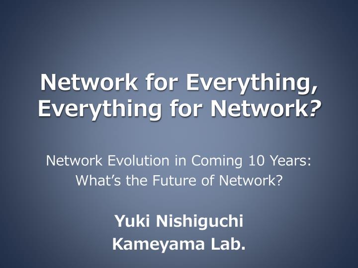network for everything everything for network n.