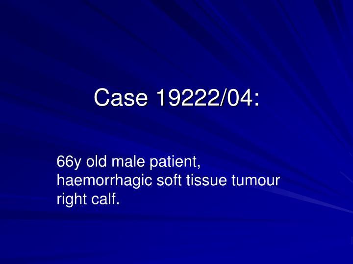 Case 19222/04: