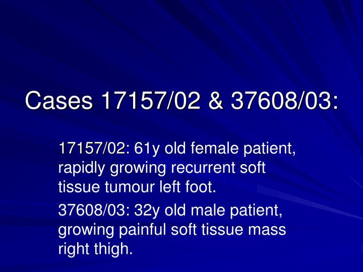 Cases 17157/02 & 37608/03: