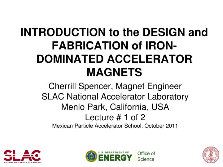 introduction to the design and fabrication of iron dominated accelerator magnets n.