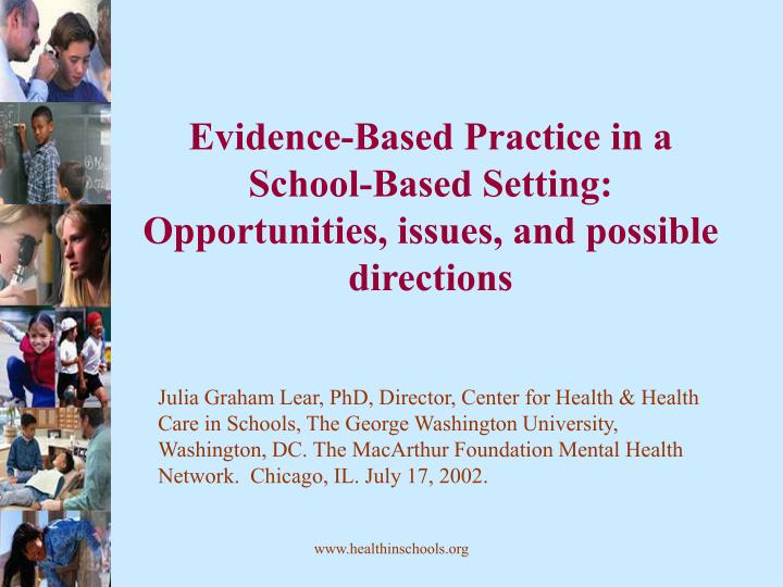 Evidence based practice in a school based setting opportunities issues and possible directions