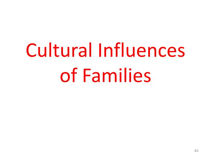 Cultural Influences of Families