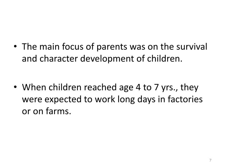 The main focus of parents was on the survival and character development of children.