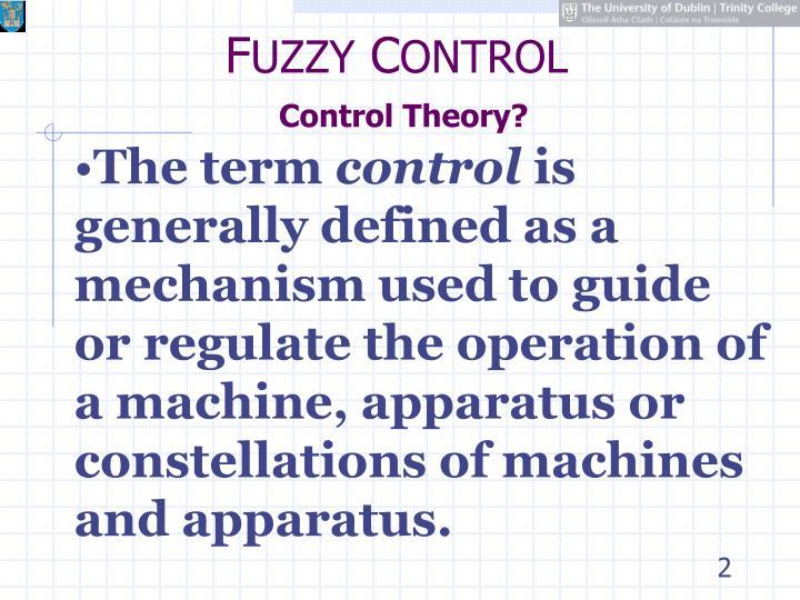 F uzzy c ontrol control theory