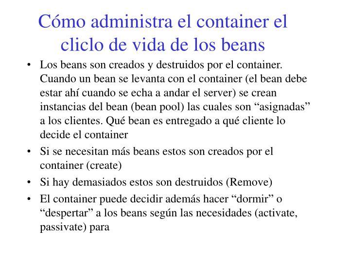 Cómo administra el container el cliclo de vida de los beans