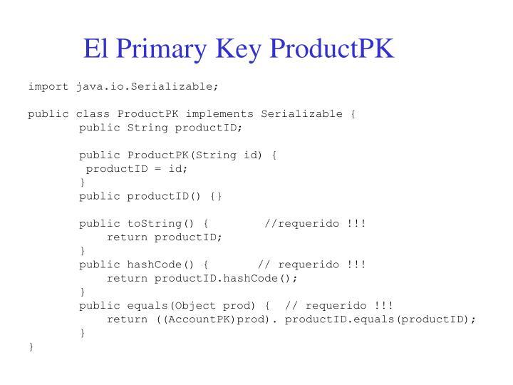 El Primary Key ProductPK