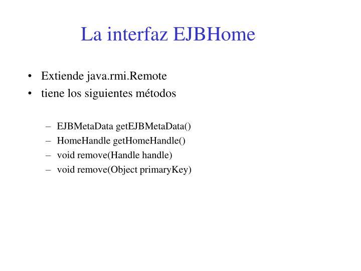 La interfaz EJBHome